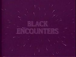 Black Encounters